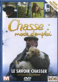 Savoir chasser - dvd  chasse mode d'emploi