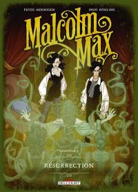 Malcolm Max. Volume 2, Résurrection