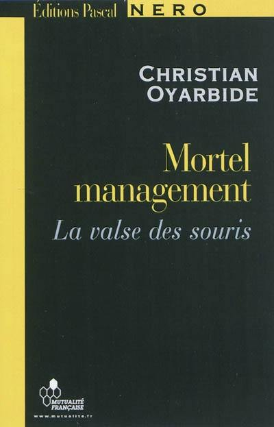 Mortel management, Mortel management ou La valse des souris