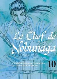 Le chef de Nobunaga. Volume 10,