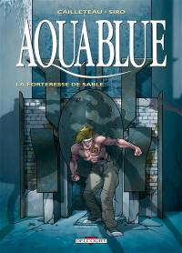 Aquablue. Volume 11, La forteresse de sable