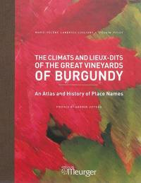 The climats and lieux-dits of the great vineyards of Burgundy