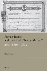 French banks and the Greek niche market (mid-1880s-1950s)