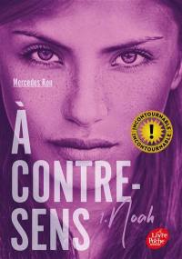 A contre-sens. Volume 1, Noah