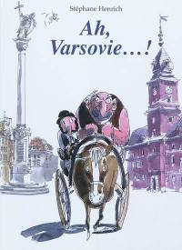 Ah, Varsovie...!