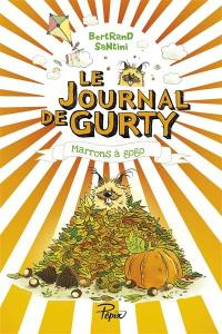 Le journal de Gurty. Volume 3, Marrons à gogo