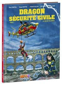 Dragon sécurité civile. Volume 1, Le secret de Nîmes