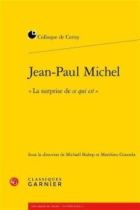 Jean-Paul Michel, la surprise de ce qui est