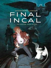 Final Incal. Volume 1, Les quatre John Difool