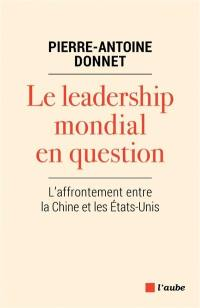 Le leadership mondial en question