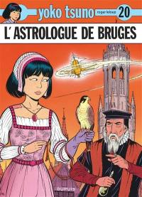 Yoko Tsuno. Volume 20, L'astrologue de Bruges