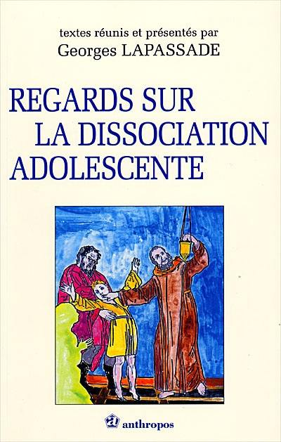 Regards sur la dissociation adolescente