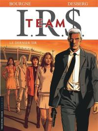 IRS team. Volume 4, Le dernier tir