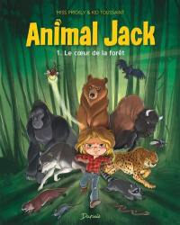Animal Jack. Volume 1, Le coeur de la forêt