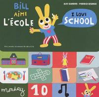 Bill aime l'école = I love school