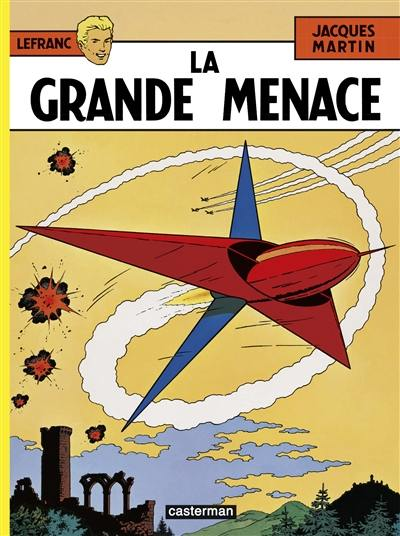 Lefranc. Volume 1, La grande menace