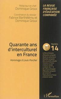 Raisons, comparaisons, éducations. n° 14, Quarante ans d'interculturel en France