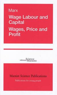 Wage labour and capital; Wages, price and profit