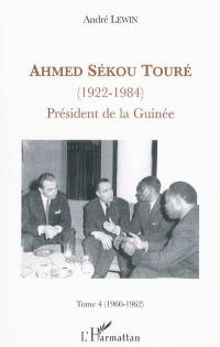 Ahmed Sékou Touré (1922-1984). Volume 4, 1960-1962
