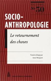 Socio-anthropologie : revue interdisciplinaire de sciences sociales. n° 30, Le retournement des choses