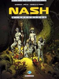 Nash. Volume 6, Dream Land