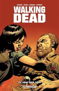 Walking dead. Volume 25, Sang pour sang