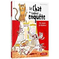Le chat du cardinal. Volume 1, Au secours de Richelieu !