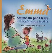 Emma attend un petit frère = Waiting for a baby brother