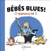 Bébés blues !