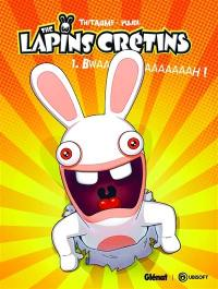 The lapins crétins. Volume 1, Bwaaaaaaaaaah !