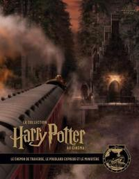 La collection Harry Potter au cinéma. Volume 2, Le chemin de traverse, le Poudlard express et le ministère