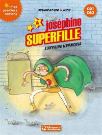Joséphine Superfille. Volume 4, L'affaire Hypnosia