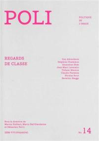 Poli : politique de l'image. n° 14, Regards de classe