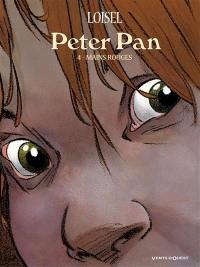Peter Pan. Volume 4, Mains rouges