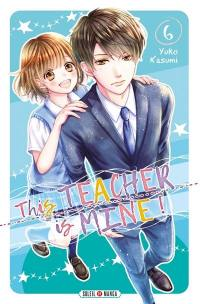 This teacher is mine !. Volume 6,