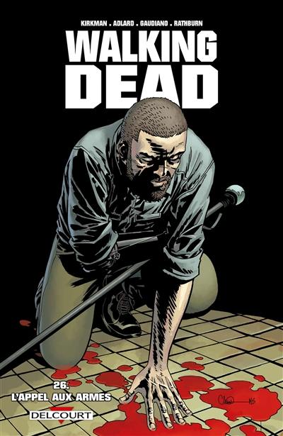 Walking dead. Volume 26, L'appel aux armes