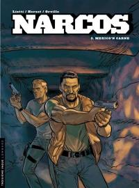 Narcos. Volume 3, Mexico'n carne