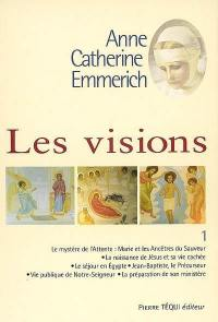 Visions d'Anne-Catherine Emmerich. Volume 1,
