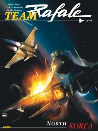 Team Rafale. Volume 9, North Korea