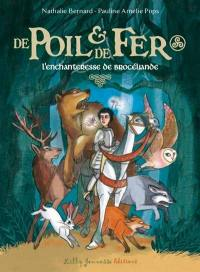 De poil & de fer. Volume 1, L'enchanteresse de Brocéliande