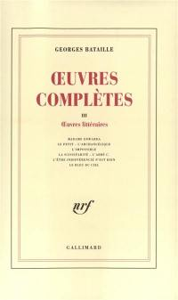 Oeuvres complètes. Volume 3, Oeuvres littéraires