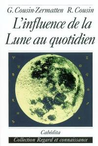 L'influence de la Lune au quotidien