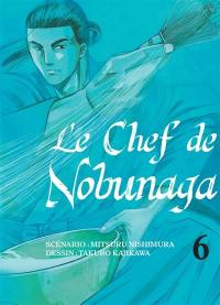 Le chef de Nobunaga. Volume 6,