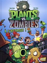 Plants vs zombies. Volume 1, A l'attaque !