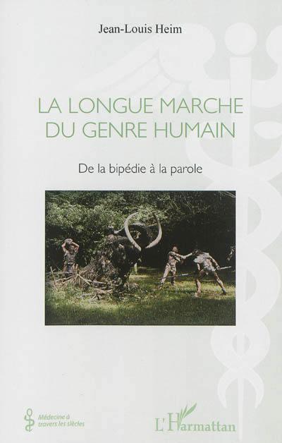 La longue marche du genre humain. De la bipédie à la parole - Jean-Louis Heim
