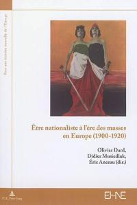 Etre nationaliste à l'ère des masses en Europe (1900-1920)