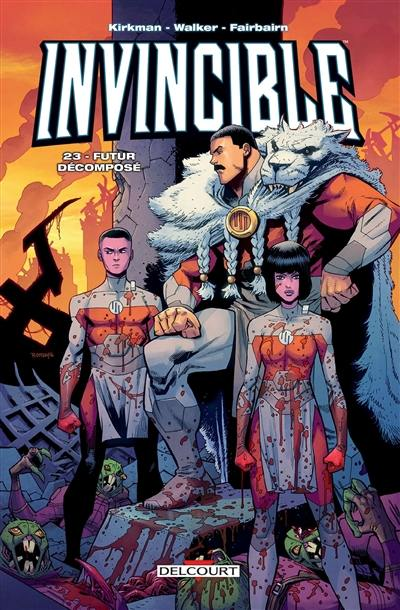 Invincible. Volume 23, Futur décomposé