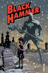 Black Hammer. Volume 2, L'incident