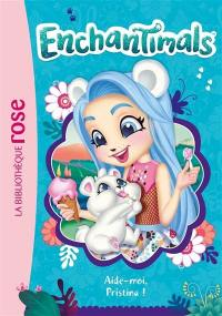 Enchantimals. Volume 15, Aide-moi, Pristina !
