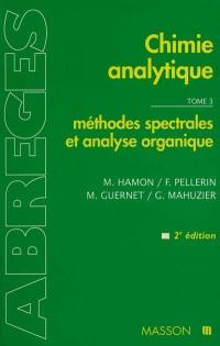 Chimie analytique. Volume 3, Méthodes spectrales et analyse organique